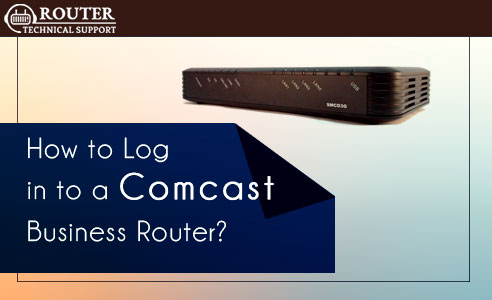 How To Log In To A Comcast Business Router Router Technical Support