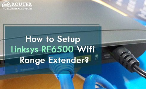 How to Setup Linksys RE6500 Wifi Range Extender | Router Technical Support